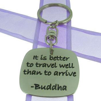 SQUARE POETIC AFFIRMATION KEY RING - It is better to travel well than to arrive - KC-1-10
