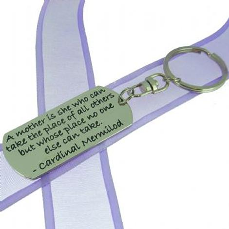 RECTANGLE POETIC AFFIRMATION KEY RING - A mother is she who can take the place of all others, but whose place no one else can take- KC-2-69
